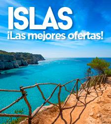 Ofertas Viajes a Islas Baleares y Canarias. Mallorca, Menorca, Ibiza, Tenerife, Gran Canarias, Fuerteventura...